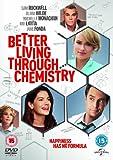 BETTER LIVING THROUGH CHEMISTR