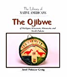 img - for The Ojibwe of Michigan, Wisconsin, Minnesota, and North Dakota (The Library of Native Americans) book / textbook / text book