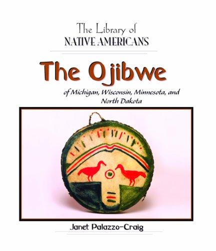 The Ojibwe of Michigan, Wisconsin, Minnesota, and North Dakota (Library of Native Americans)