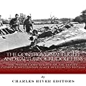 The Controversial Flight and Capture of Rudolf Hess: The History and Legacy of the Deputy Fuhrer's Mysterious Peace Mission to Britain Audiobook by  Charles River Editors Narrated by Dan Gallagher