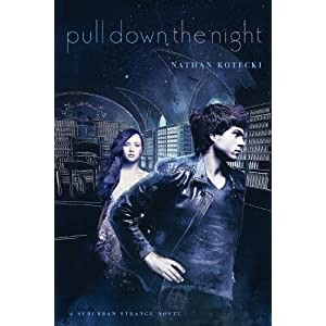 Pull Down the Night (The Suburban Strange)
