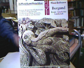 Burgund Kunst, Geschichte, Landschaft. Burgen,