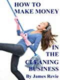 How To Make Money In The Cleaning Business:  You can make money starting a business in office cleaning (your own cleaning services)