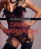 Image de Die Geschichte der Damenunterwäsche: Feminin