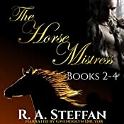 The Horse Mistress, Books 2 - 4 | R. A. Steffan