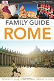 Author Eyewitness Travel Family Guide Rome (DK Eyewitness Travel Family Guides)