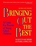 img - for Bringing Out the Best: A Guide for Parents of Young Gifted Children by Jacqulyn Saunders (1991-02-01) book / textbook / text book