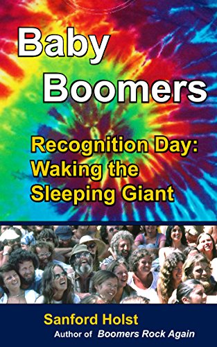 Baby Boomers: Recognition Day: Waking the Sleeping Giant - Sanford Holst