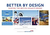Paul Jarvis Better by Design: Shaping the British Airways Brand
