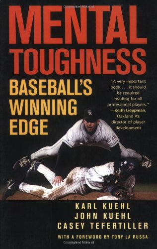 Mental Toughness by Karl Kuehl, John Keuhl, Casey Tefertiller
