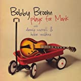 echange, troc Bobby Broom - Bobby Broom Plays for Monk