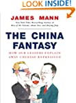 The China Fantasy: Why Capitalism Wil...