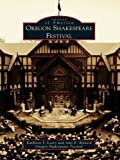 Oregon Shakespeare Festival (Images of America) (English Edition)