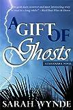 A Gift of Ghosts (Tassamara) by Sarah Wynde