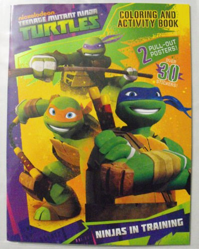 Nickelodeon Teenage Mutant Ninja Turtles 24 Page Coloring And Activity Book With Stickers And Two Pull-Out Posters.