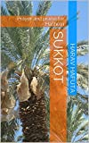Sukkot: Prayer and praise for Hashem (Royal vision on Holidays of Israel Book 4)
