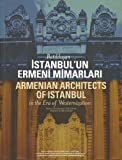 img - for Armenian Architects of Istanbul in the Era of Westernization - Batililasan Istanbul'un Ermeni Mimarlari book / textbook / text book