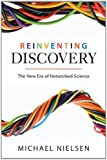 Michael Nielsen Reinventing Discovery: The New Era of Networked Science