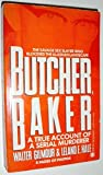 img - for Butcher, Baker: A True Account of a Serial Murder (Onyx) by Gilmour, Walter, Hale, Leland E. (1991) Mass Market Paperback book / textbook / text book