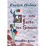 """Die rote Farbe des Schneesvon """"Evelyn Holmy"""""""