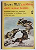 Brown Wolf and Other Stories (002044270X) by London, Jack