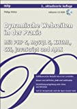 Dynamische Webseiten in der Praxis: Mit PHP 5, MySQL 5, XHTML, CSS, JavaScript und AJAX (mitp Professional)