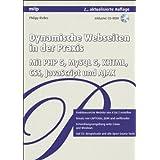 """Dynamische Webseiten in der Praxis: Mit PHP 5, MySQL 5,  XHTML, CSS, JavaScript und AJAX (mitp Professional)von """"Philipp Rieber"""""""