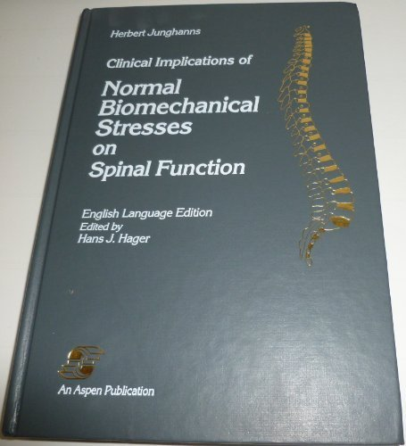 Clinical Implications of Normal Biomechanical Stresses on Spinal Function