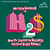 How to Succeed in Business Without Really Trying!