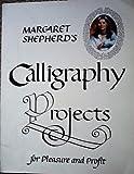 Margaret shepherd's calligraphy projects (0399509089) by Shepherd, Margaret