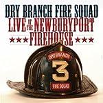 Live At The Newburyport Fire