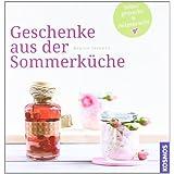 """Geschenke aus der Sommerk�chevon """"Regine Stroner"""""""