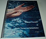 img - for Essential Principles of Aquatic Therapy and Rehabilitation book / textbook / text book