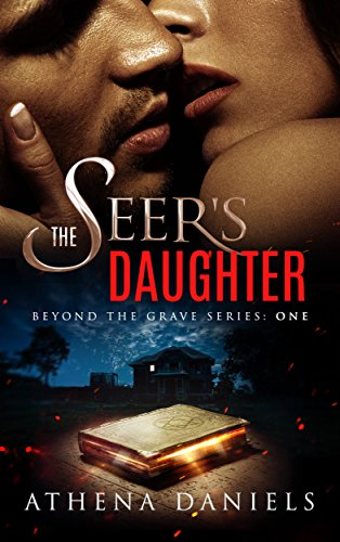 The Seer's Daughter, Beyond the Grave Series, Book 1 by Athena Daniels