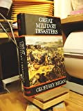 Great Military Disasters: A Historical Survey of Military Incompetence