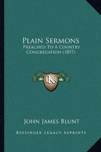 Plain Sermons: Preached to a Country Congregation (1857)