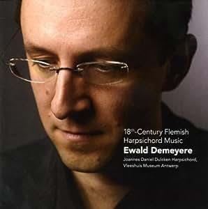 Musique flamande pour clavecin du 18e. Ewald Demeyere.