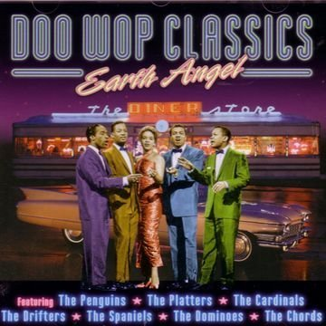 Various Artists - Earth Angel: Doo Wop Classics - Zortam Music