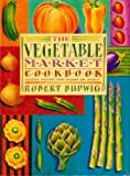 img - for Vegetable Market Cookbook: Classic Recipes from Around the World book / textbook / text book