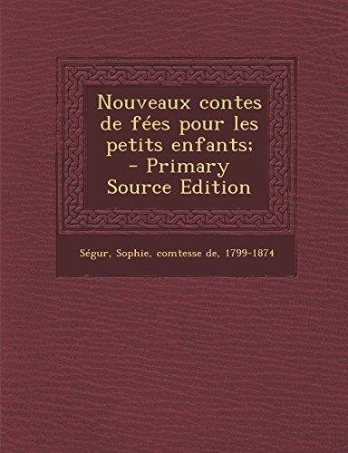Nouveaux Contes de Fees Pour Les Petits Enfants; - Primary Source Edition