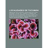 Localidades de Tucum N: Amaicha del Valle, Medinas, Concepci N, Bella Vista, Aguilares, Taf del Valle, Ingenio...