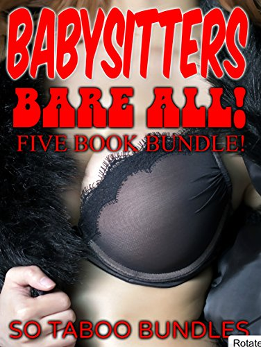 BABYSITTERS BARE ALL! A FIVE BOOK BUNDLE (OLDER MEN YOUNGER WOMEN TABOO)