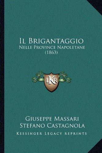 Il Brigantaggio: Nelle Province Napoletane (1863)