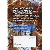 Evaluaciones de impacto ambiental y autorización ambiental integrada: Doctrina, textos legales anotados y jurisprudencia...