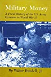 img - for Military Money: A Fiscal History of the U.S. Army Overseas in World War II by Walter Rundell (1980-06-03) book / textbook / text book