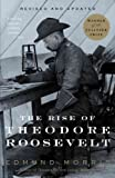 The Rise Of Theodore Roosevelt - Revised and Updated