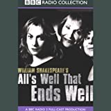 img - for BBC Radio Shakespeare: All's Well That Ends Well (Dramatized) book / textbook / text book