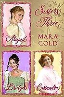 Sisters Three:  Abigail, Bridget & Cassandra