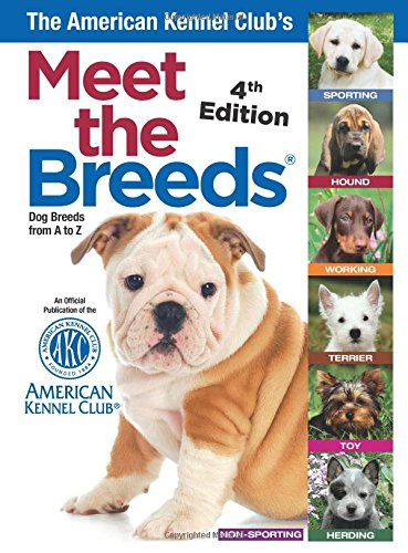 The American Kennel Club's Meet the Breeds: Dog Breeds from A-Z