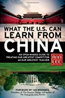 What the U.S. Can Learn from China Front Cover